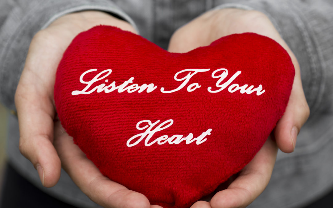 Why Not Listen To Your Heart?